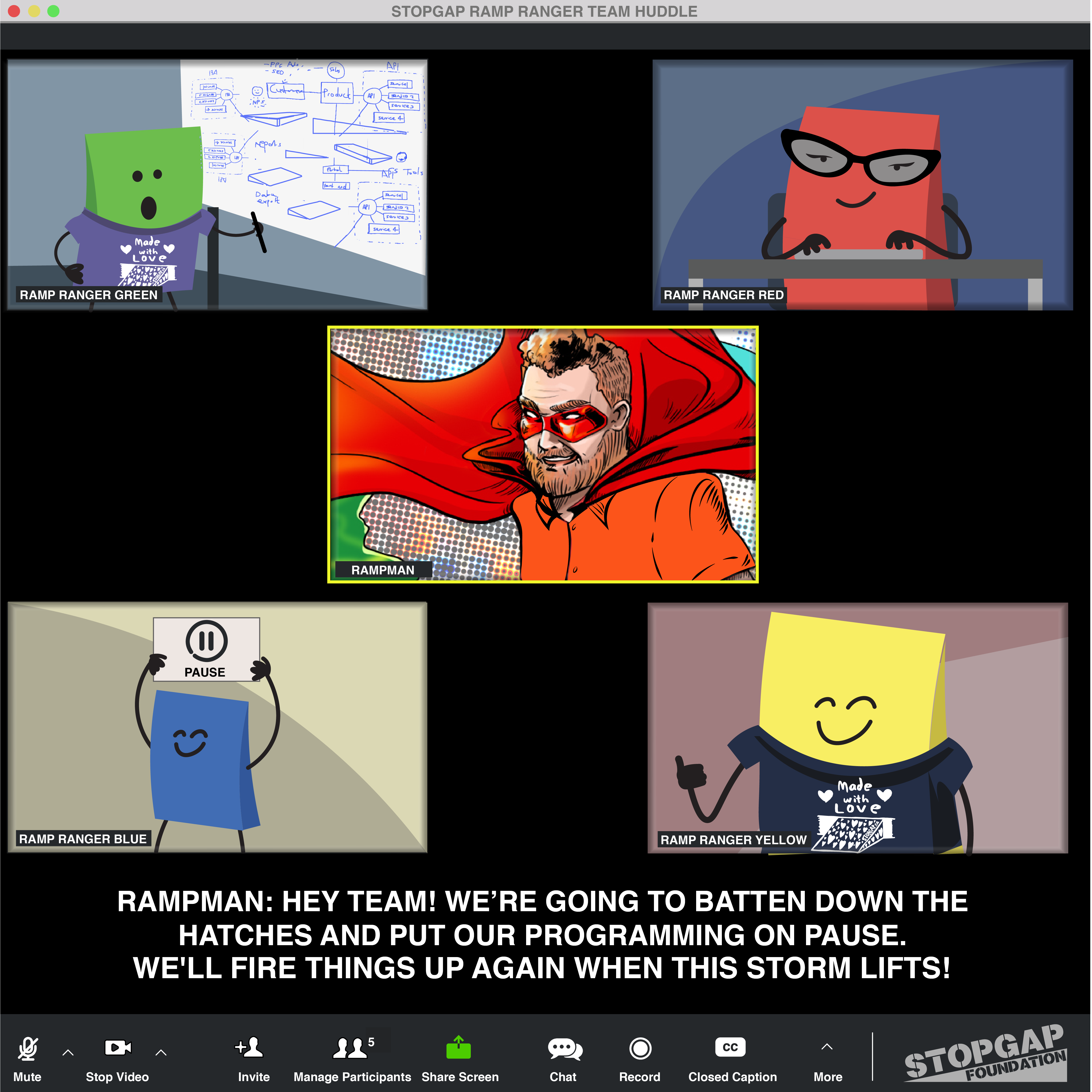 A graphic illustration of a video call with Rampman and 4 ramp rangers. The text reads: RAMPMAN: HEY TEAM! WE'RE GOING TO BATTEN DOWN THE HATCHES AND PUT OUR PROGRAMMING ON PAUSE. WE'LL FIRE THINGS UP AGAIN WHEN THIS STORM LIFTS!